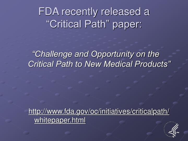 Fda recently released a critical path paper l.jpg