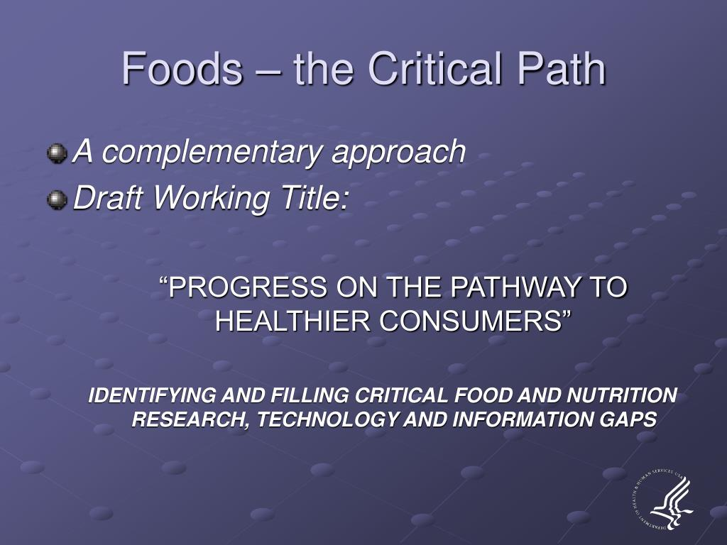 Foods – the Critical Path