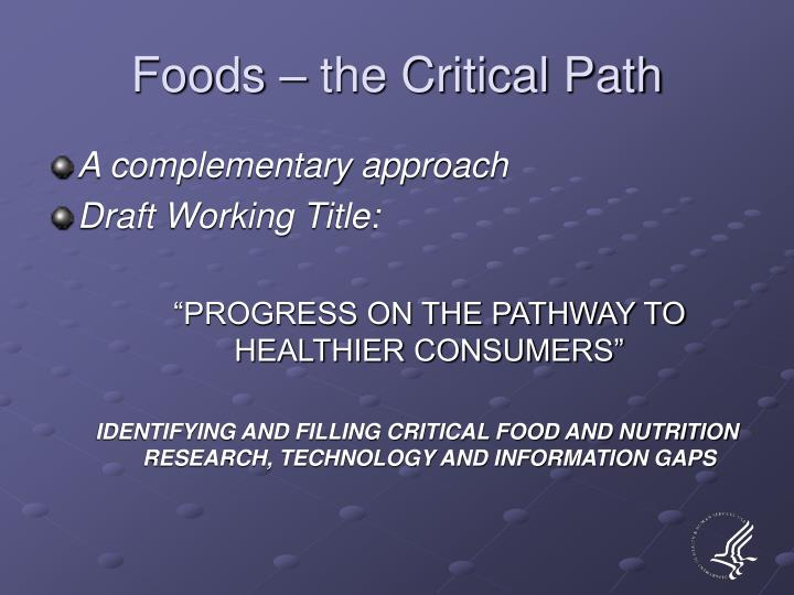 Foods the critical path l.jpg