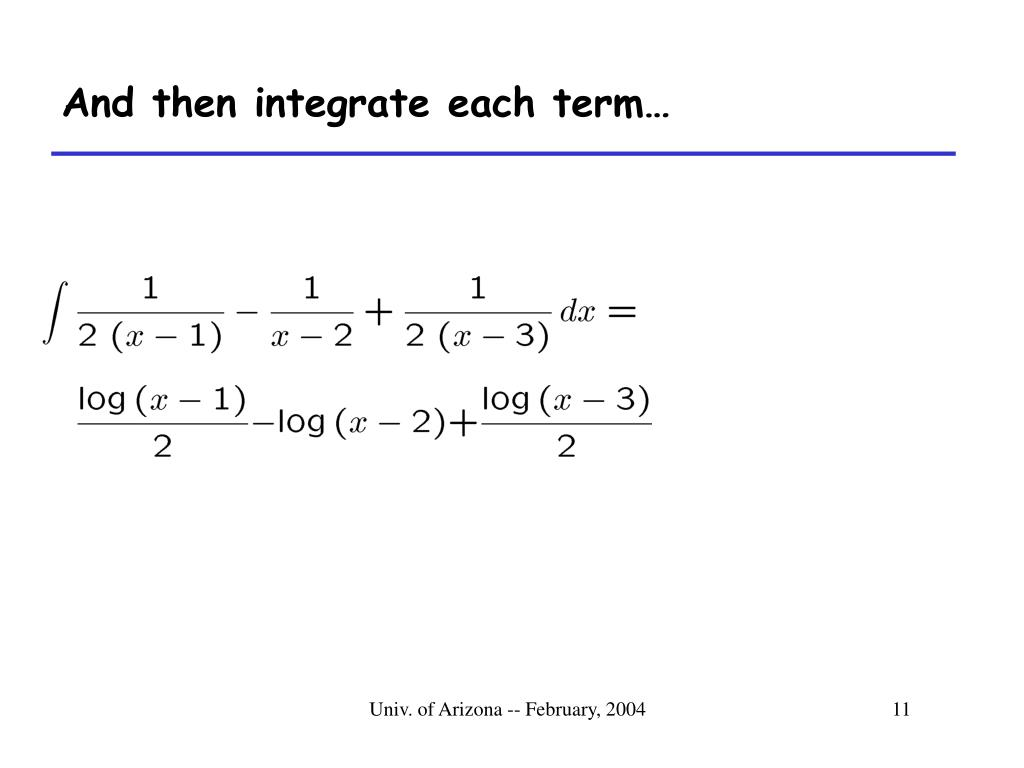 And then integrate each term…