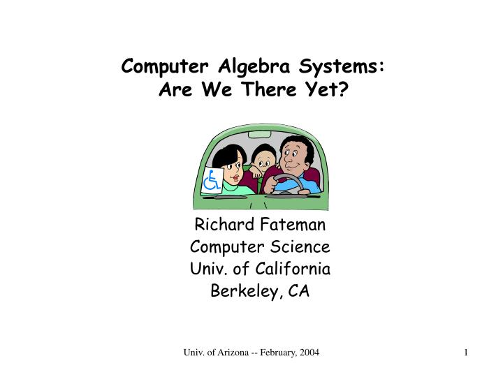 Computer algebra systems are we there yet