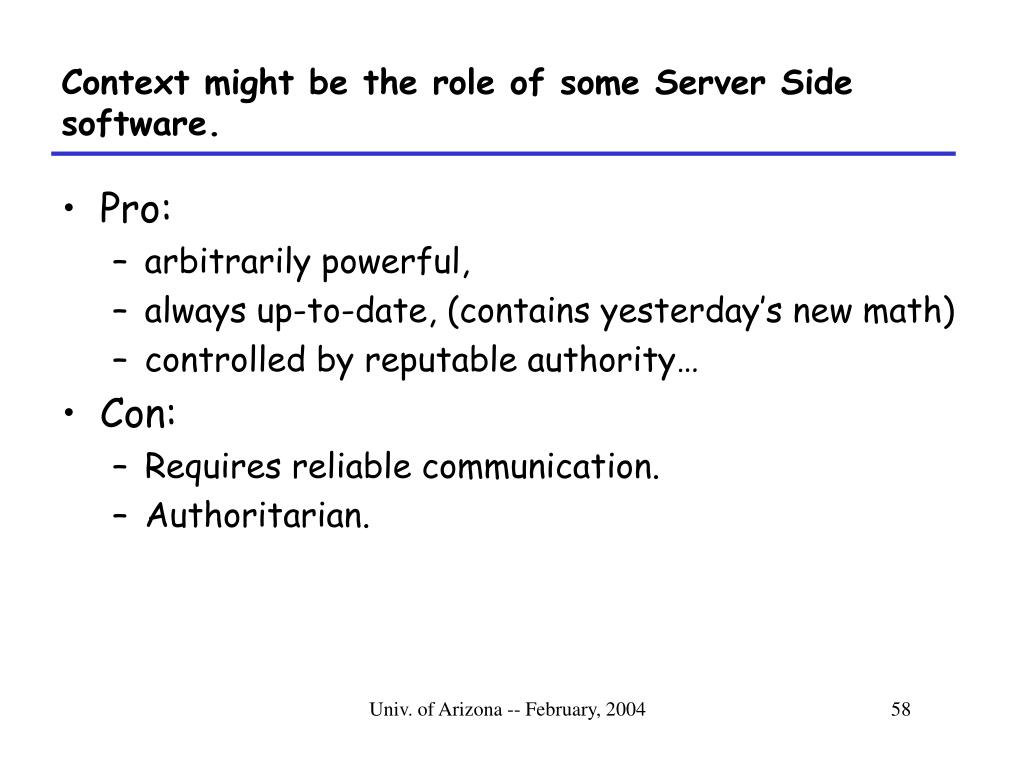 Context might be the role of some Server Side software.