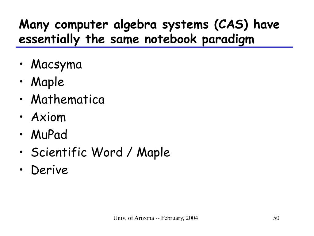 Many computer algebra systems (CAS) have essentially the same notebook paradigm