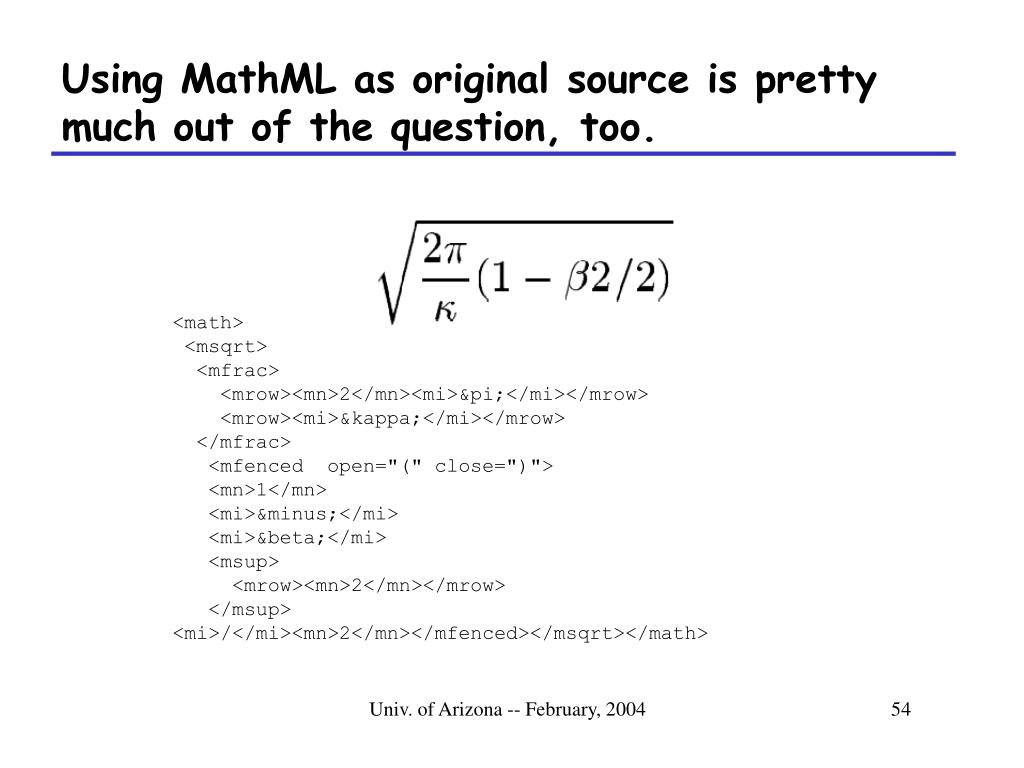 Using MathML as original source is pretty much out of the question, too.