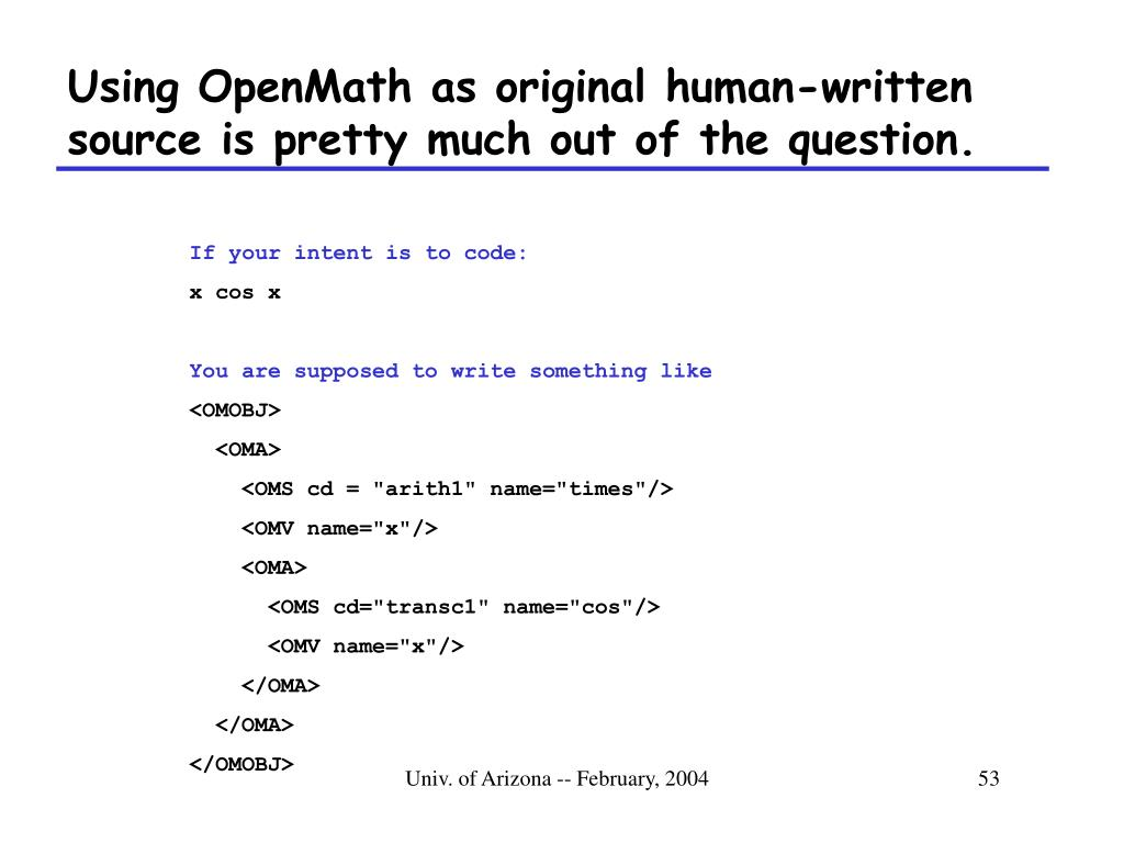 Using OpenMath as original human-written source is pretty much out of the question.