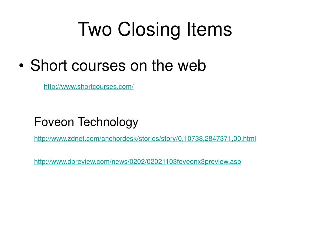 Two Closing Items