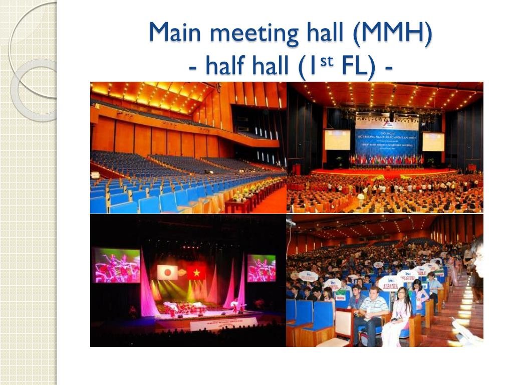 Main meeting hall (MMH)