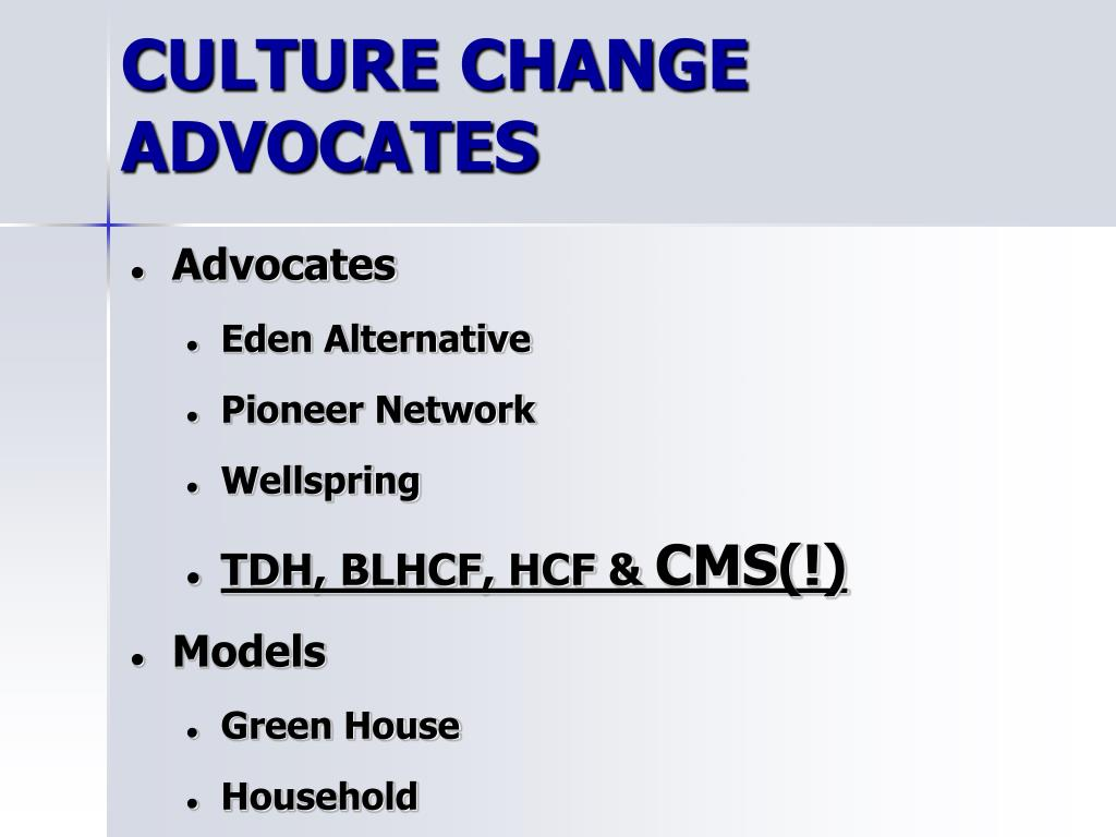 CULTURE CHANGE ADVOCATES