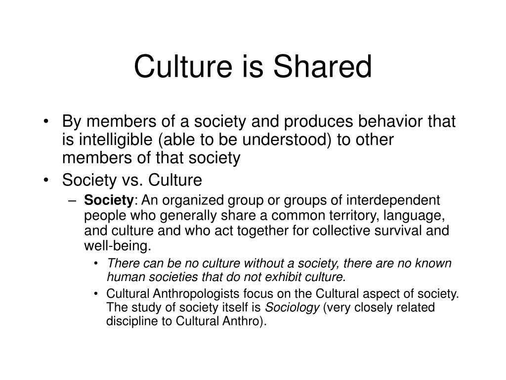 Culture is Shared