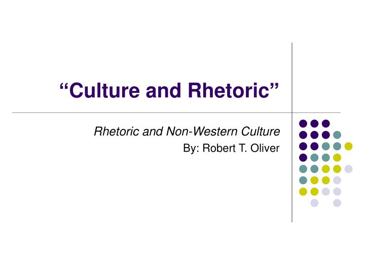 Culture and rhetoric