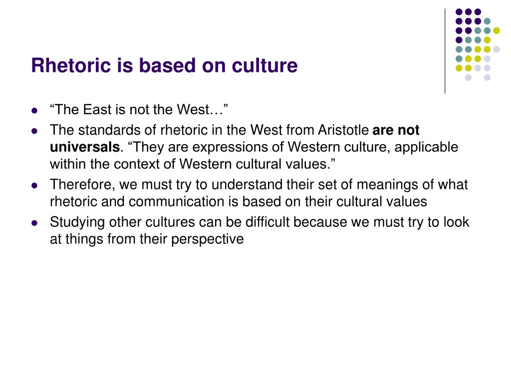 Rhetoric is based on culture