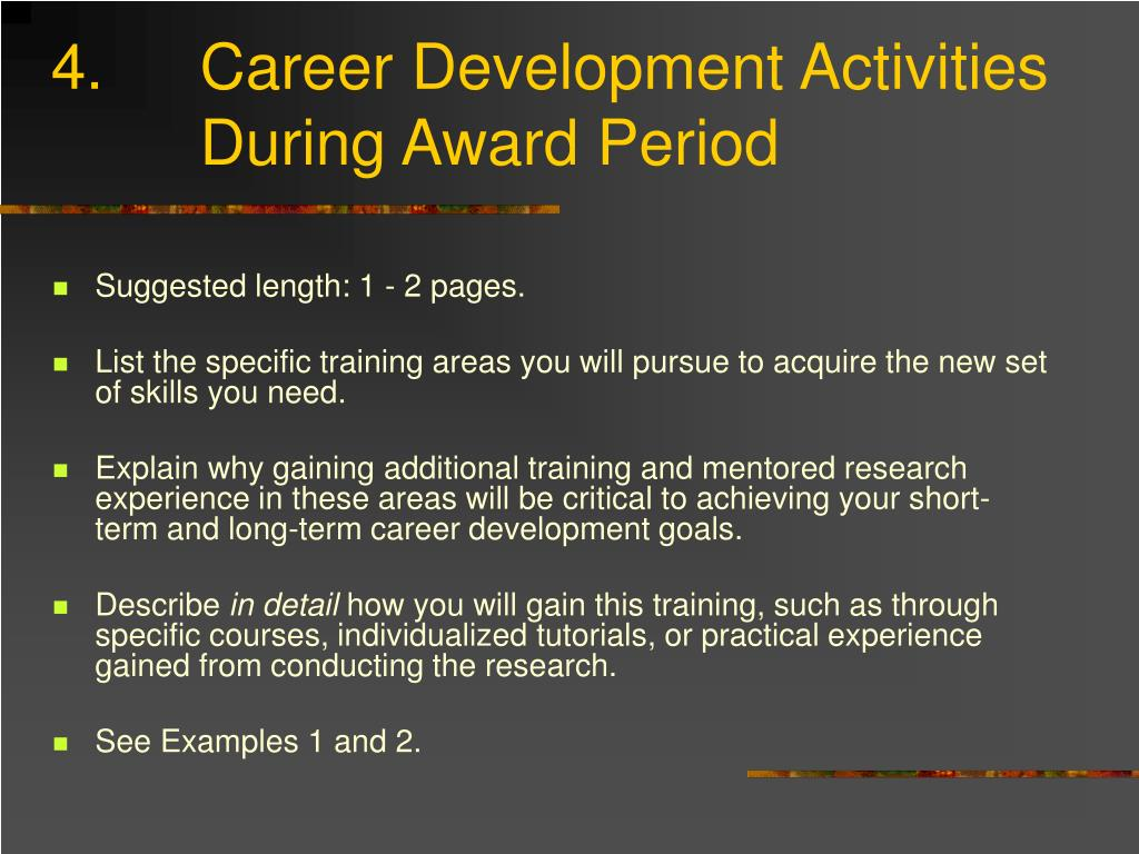 4.  Career Development Activities   During Award Period