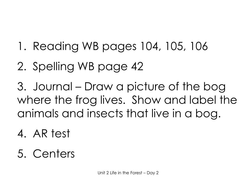 1.  Reading WB pages 104, 105, 106