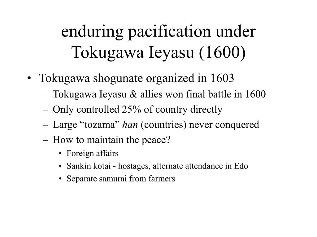 enduring pacification under Tokugawa Ieyasu (1600)