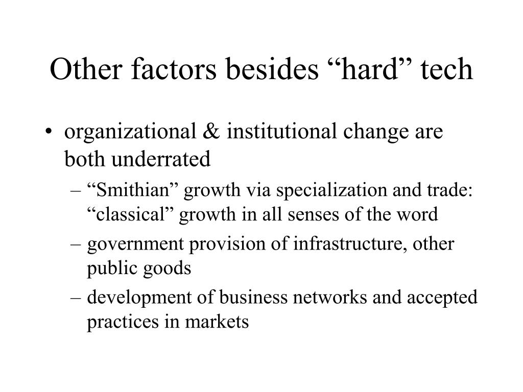 "Other factors besides ""hard"" tech"