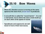 25 10 bow waves