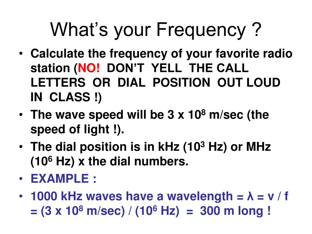 What's your Frequency ?