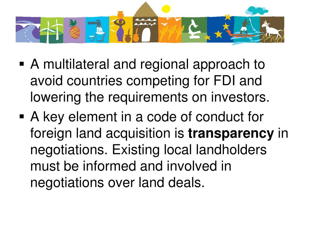A multilateral and regional approach to avoid countries competing for FDI and lowering the requirements on investors.