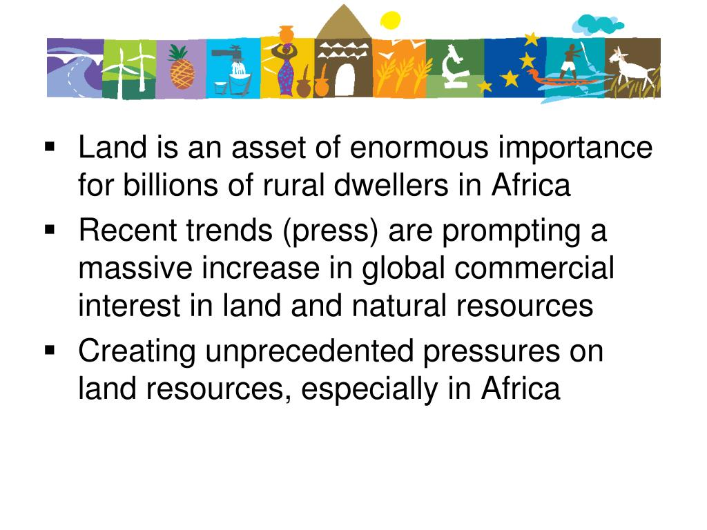 Land is an asset of enormous importance for billions of rural dwellers in Africa