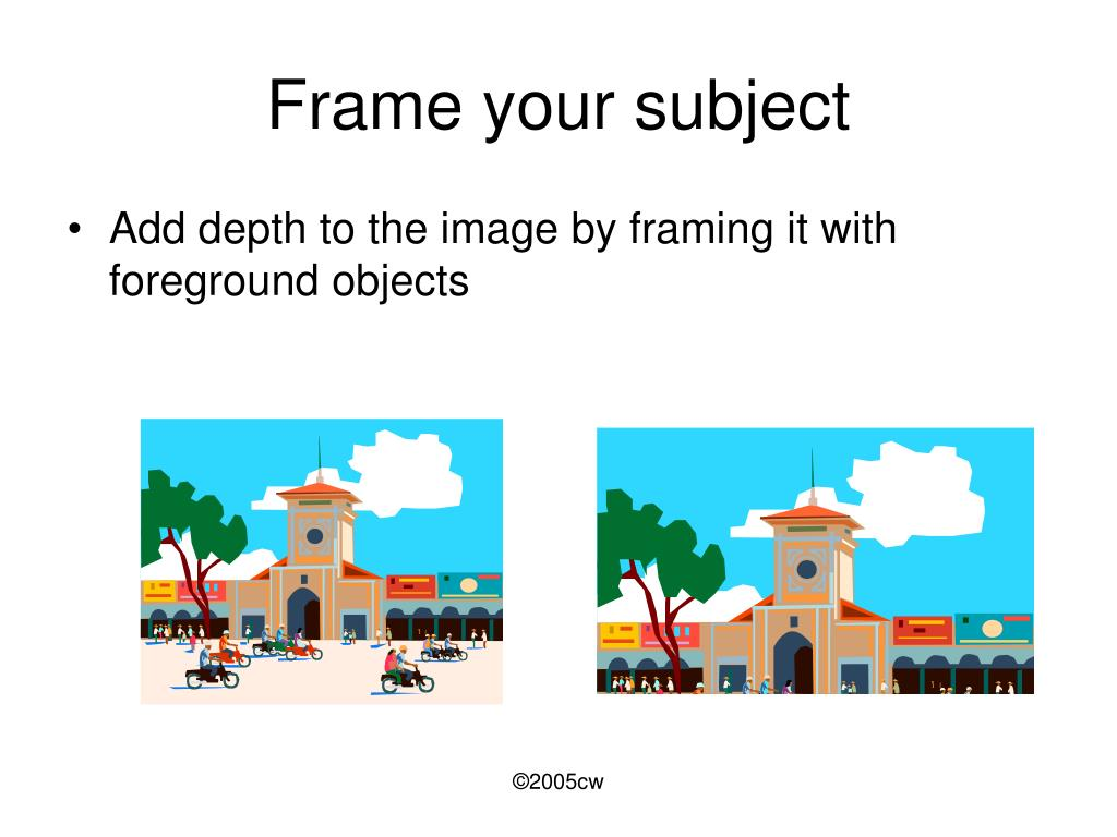 Frame your subject