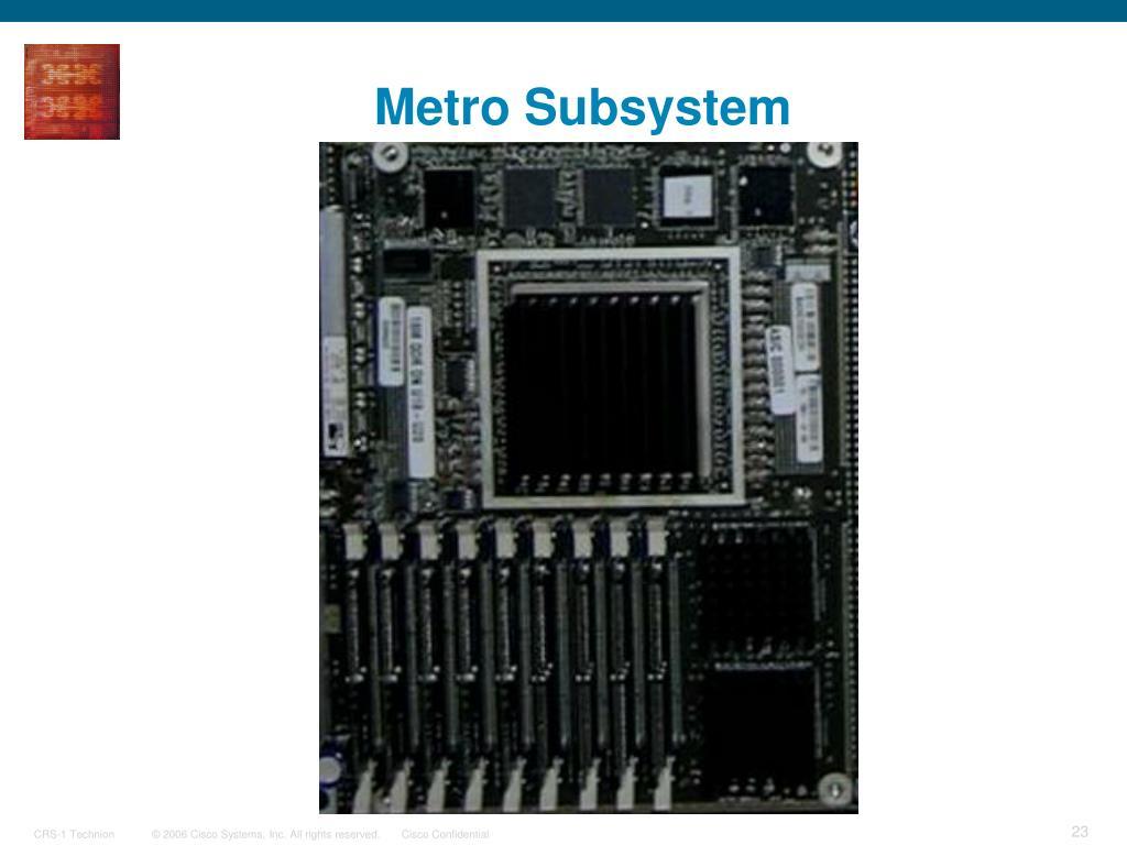 Metro Subsystem