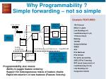 why programmability simple forwarding not so simple