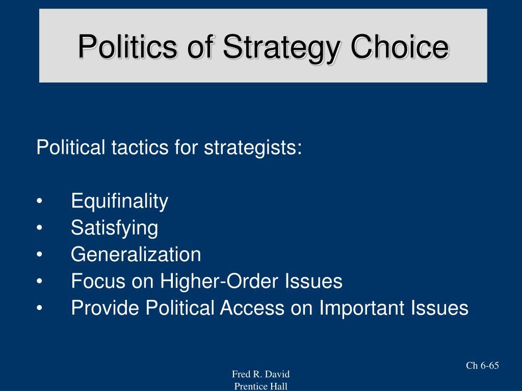 Politics of Strategy Choice