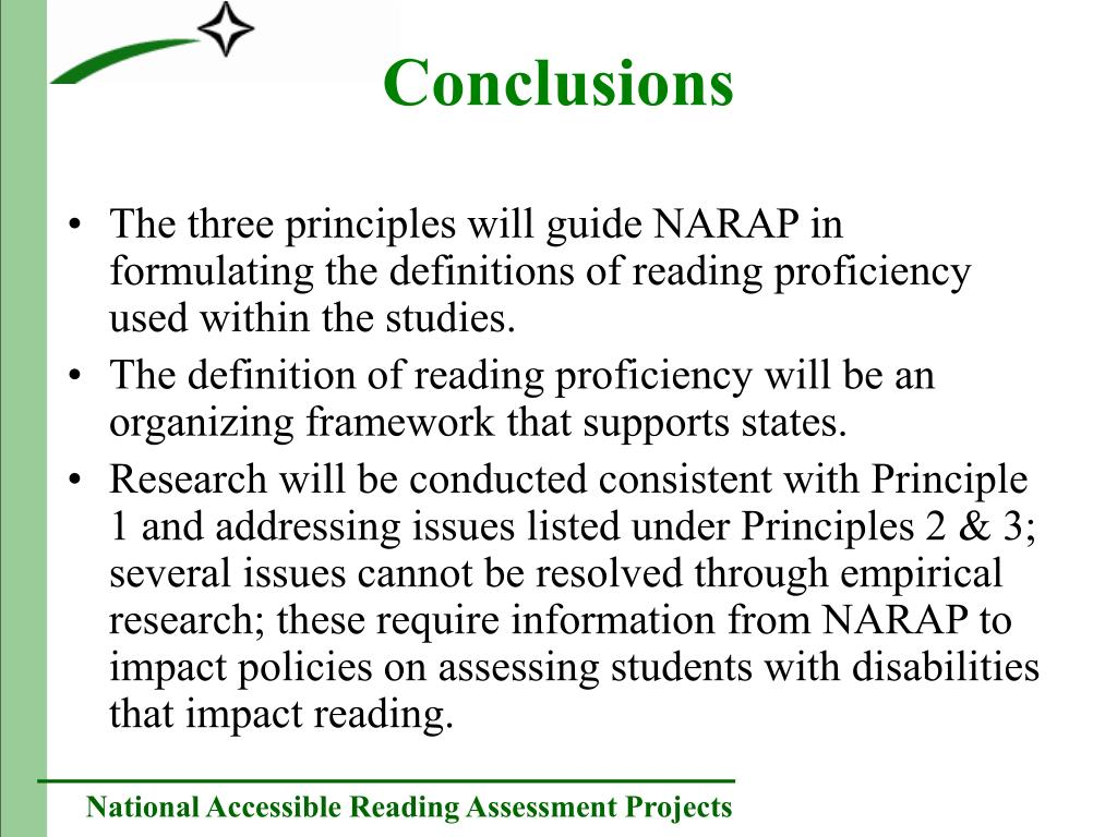 The three principles will guide NARAP in formulating the definitions of reading proficiency used within the studies.