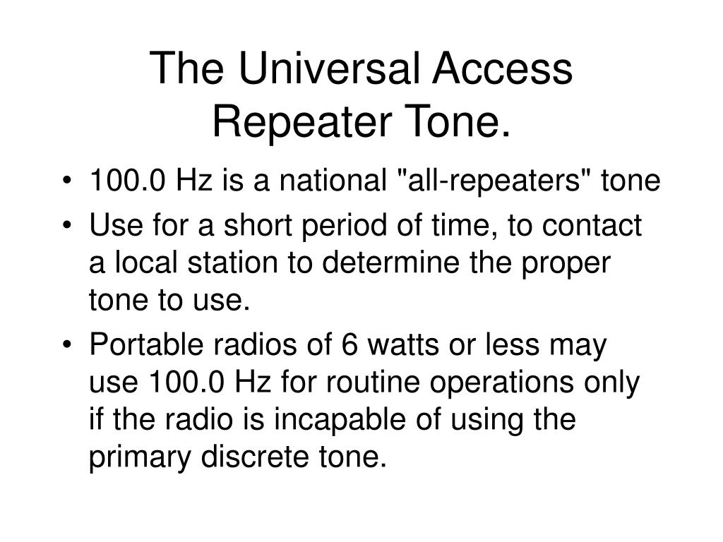 The Universal Access Repeater Tone.