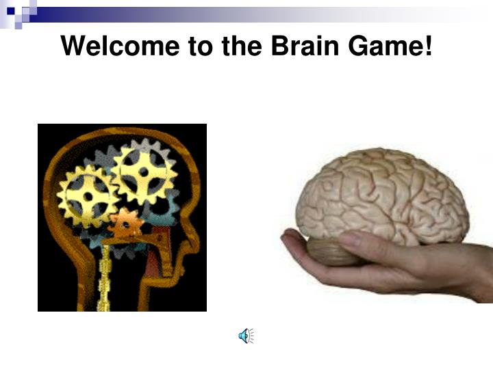 Welcome to the brain game