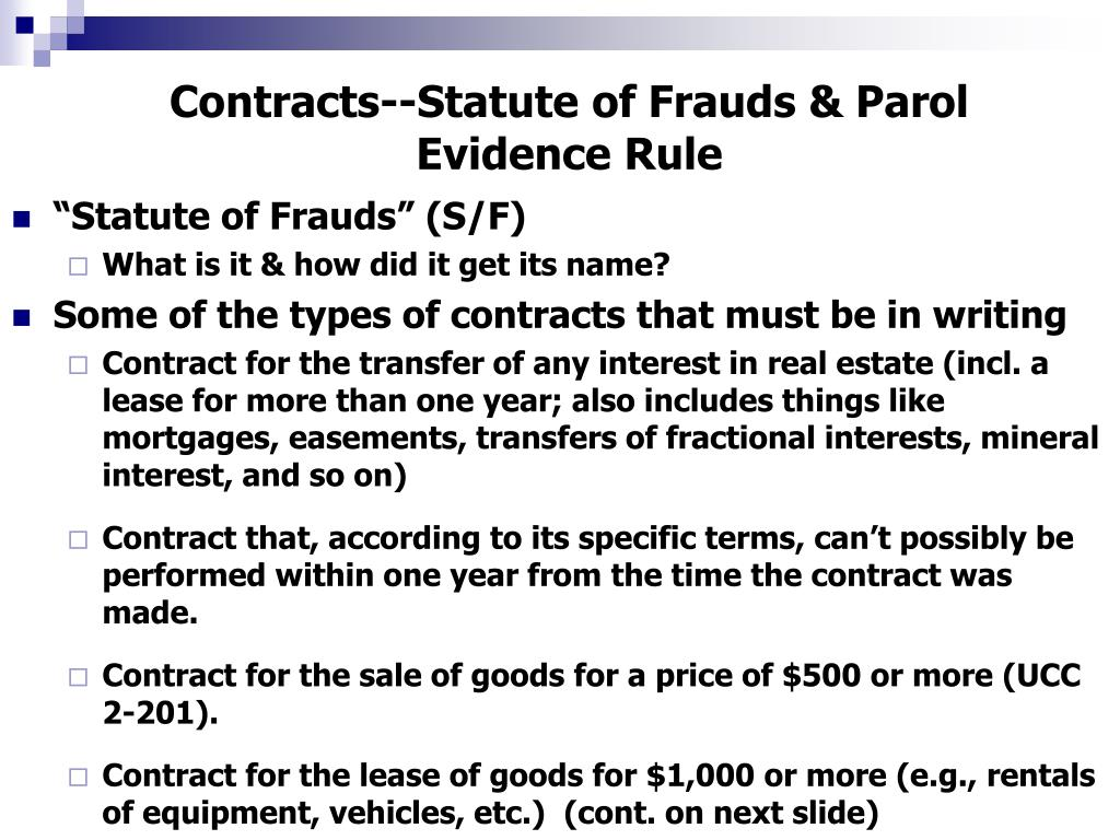 contracts and statute of frauds essay The term statute of frauds refers to a law that requires certain types of contracts be made in writing, and signed by the parties to the agreement such statutes, which vary by state, serve to protect the parties from fraudulent acts in respect to the contract.