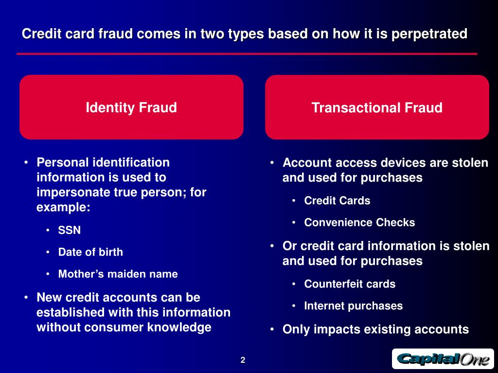 Credit card fraud comes in two types based on how it is perpetrated