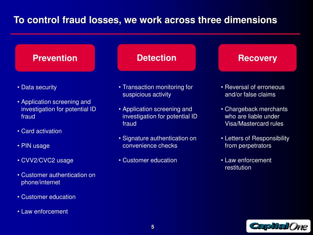 To control fraud losses, we work across three dimensions