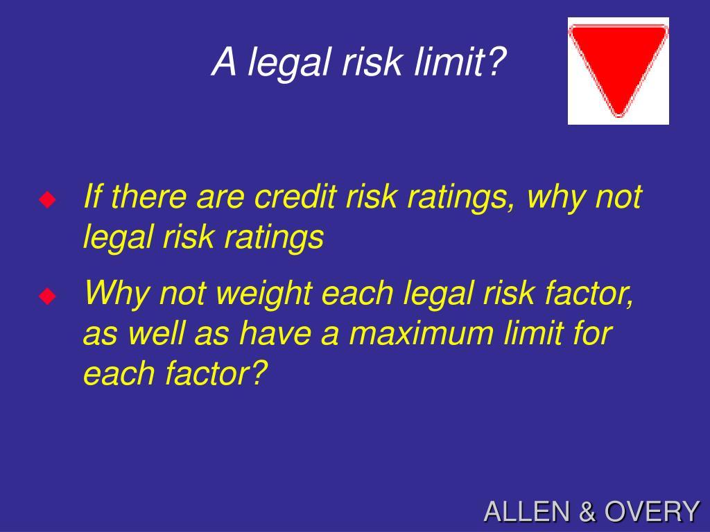 A legal risk limit?