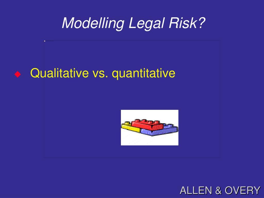 Modelling Legal Risk?