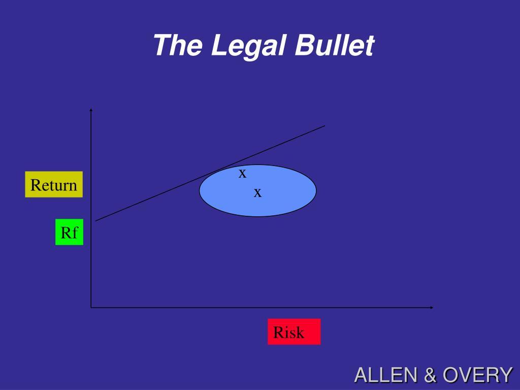 The Legal Bullet