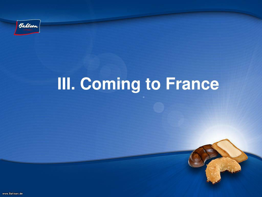 III. Coming to France