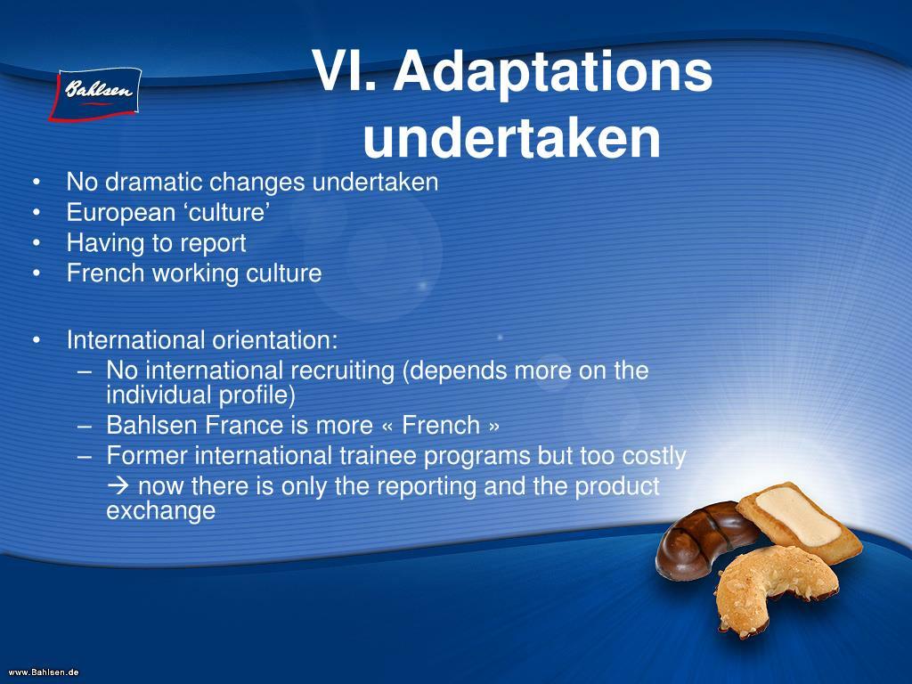 VI. Adaptations undertaken