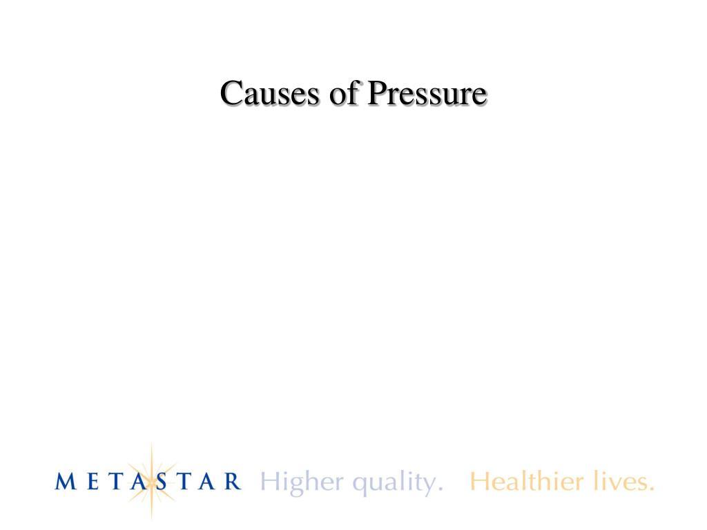 Causes of Pressure