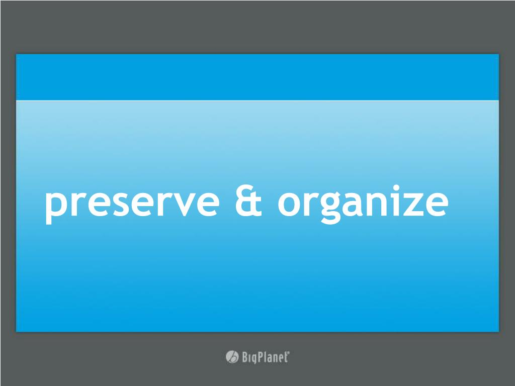 preserve & organize