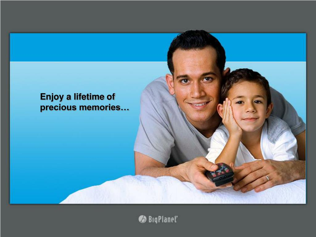 Enjoy a lifetime of precious memories…