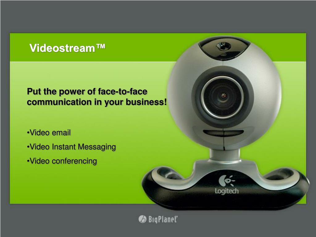 Videostream™