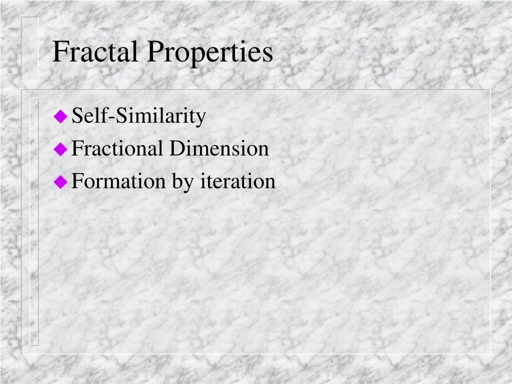 Fractal Properties