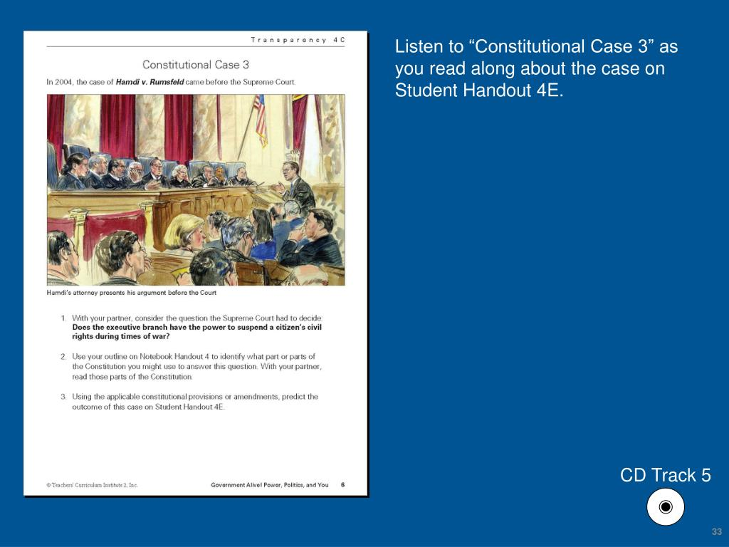 "Listen to ""Constitutional Case 3"" as you read along about the case on Student Handout 4E."