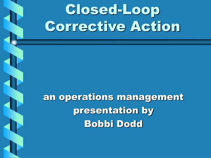 Closed loop corrective action l.jpg