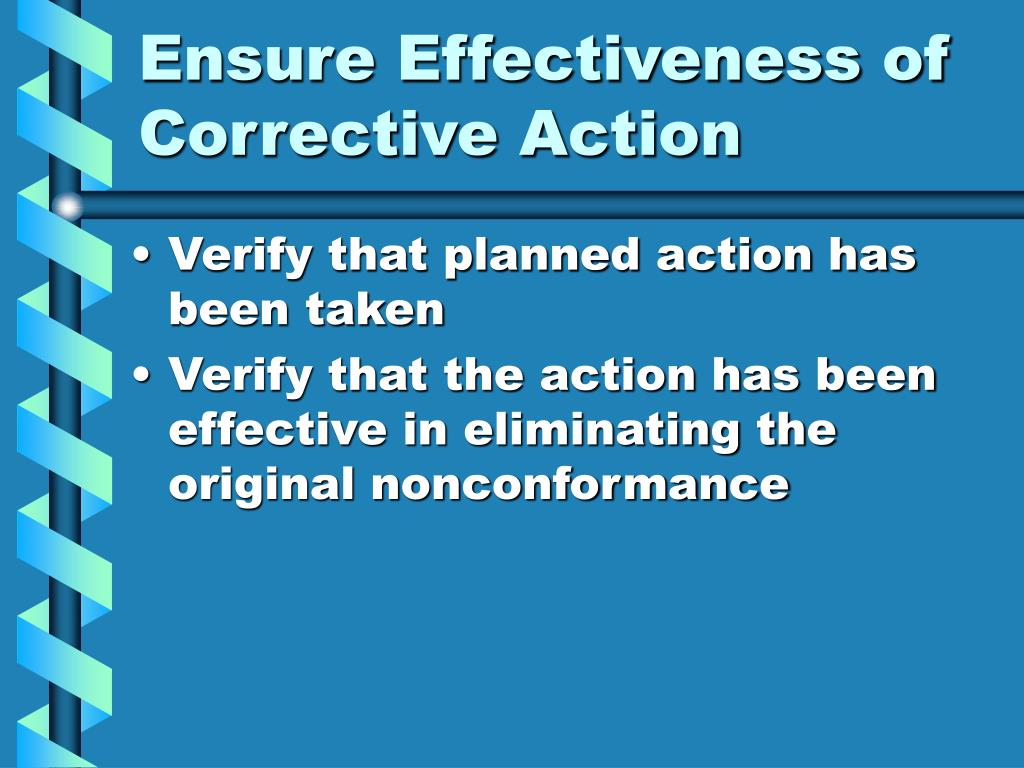 Ensure Effectiveness of Corrective Action