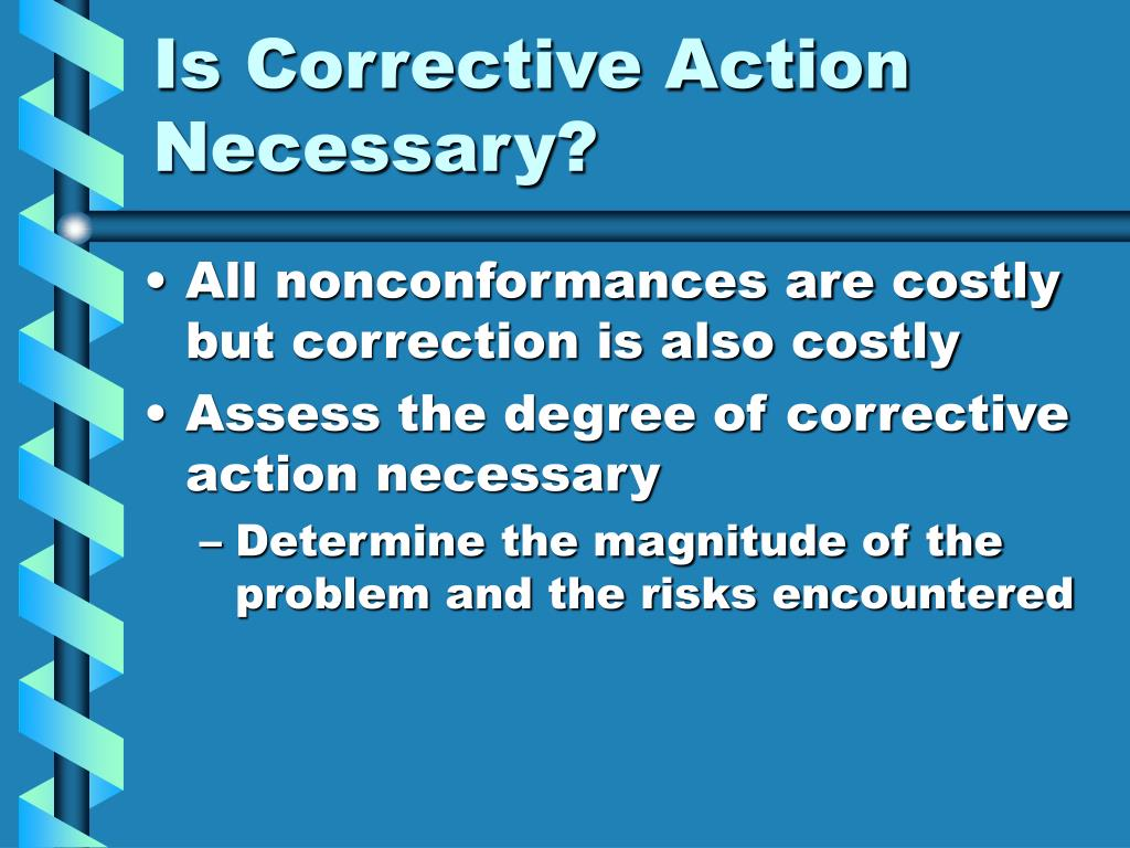 Is Corrective Action Necessary?