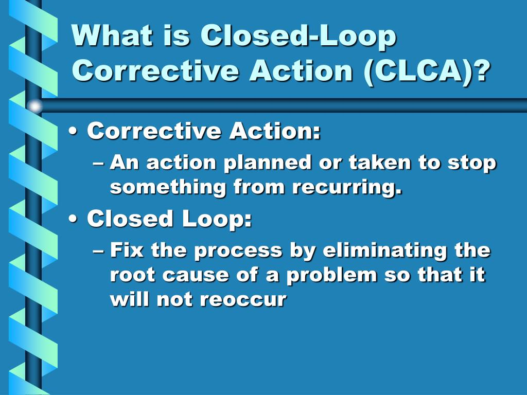 What is Closed-Loop Corrective Action (CLCA)?