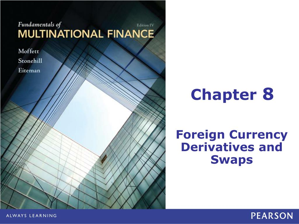 fb chapter on currency derivatives Course unit title international finance & currency markets swaps and interest rate derivatives mini-cases, and end-of-chapter problems and questions.