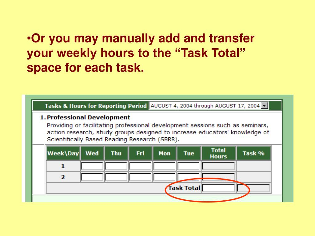 "Or you may manually add and transfer your weekly hours to the ""Task Total"" space for each task."